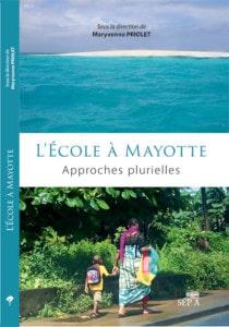 ecole-mayotte-approches-plurielles-neuf-auteurs-interrogent-specificites-ecole-101eme-departement-francais
